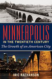 photo of Minneapolis in the Twentieth Century by Nathanson, Iric - Order Now